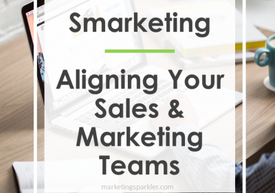 Smarketing: Aligning Your Sales & Marketing Teams [Infographic]