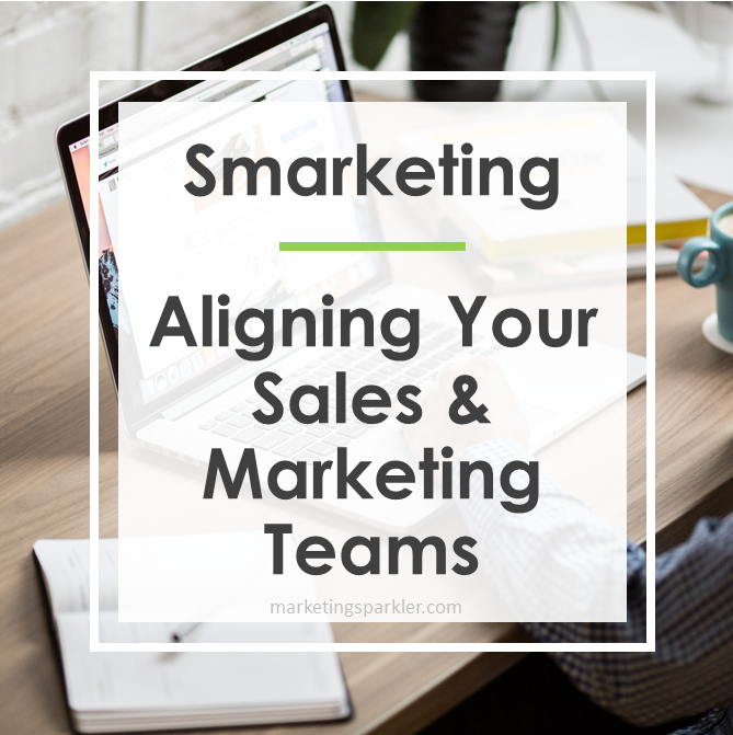 Smarketing Aligning Your Sales and Marketing Teams
