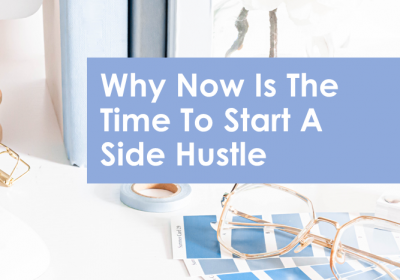 Why Now Is The Time To Start A Side Hustle