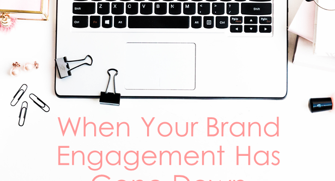 When Your Brand Engagement Has Gone Down: What's the Reason?