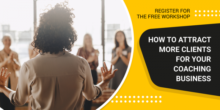 Workshop: How To Attract More Clients For Your Coaching Business