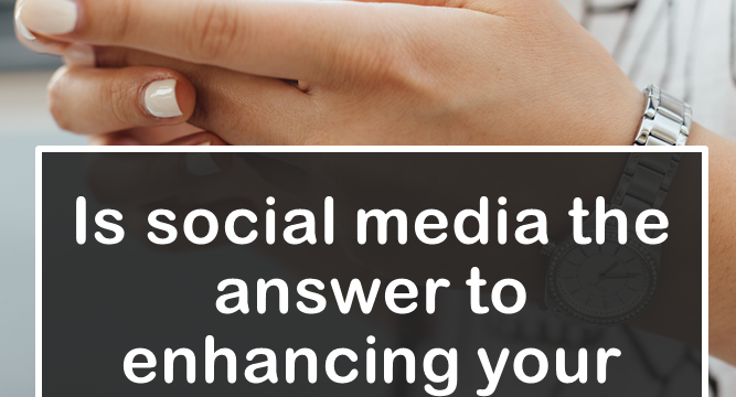 Is Social Media The Answer To Enhancing Your Marketing?
