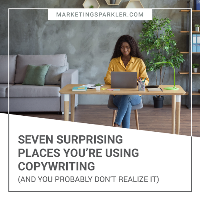 Seven Places You Are Using Copywriting 02