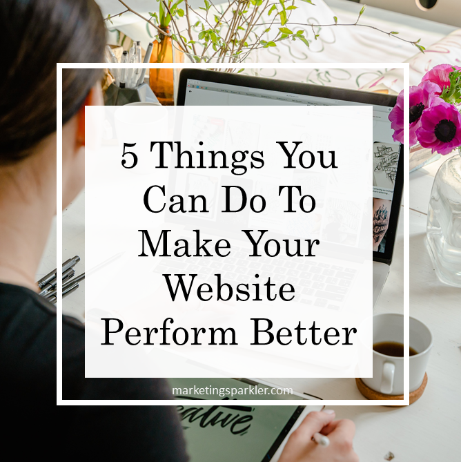 5 Things You Can Do To Make Your Website Perform Better