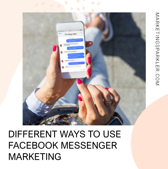 Different Ways to Use Facebook Messenger Marketing