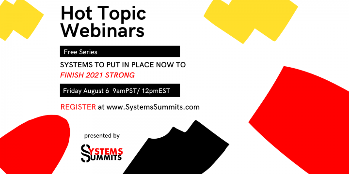 Webinar: Systems To Put In Place Now To Finish 2021 Strong