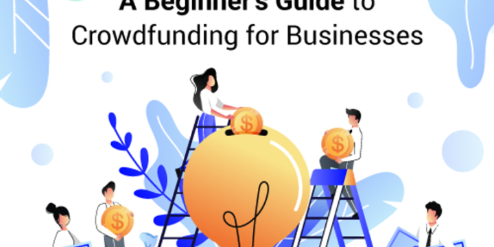 A Beginner's Guide to Crowdfunding for Businesses