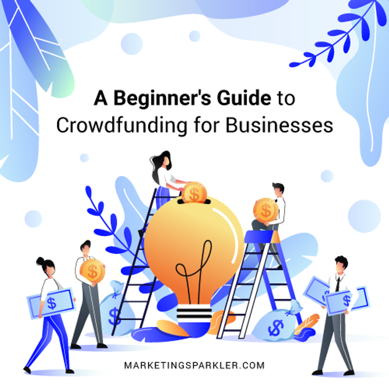 Beginner Guide to Crowdfunding for Businesses