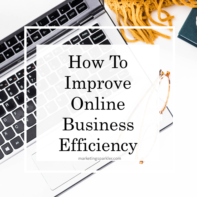 How To Improve Online Business Efficiency