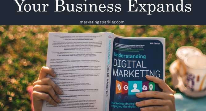 Reasons To Hire A Digital Marketing Agency When Your Business Expands