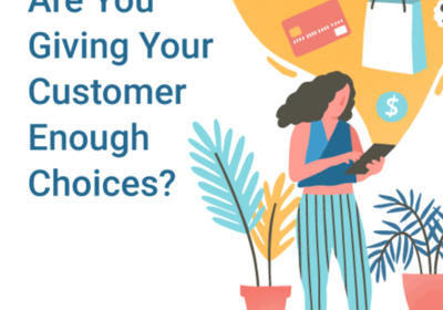 Are You Giving Your Customer Enough Choices?