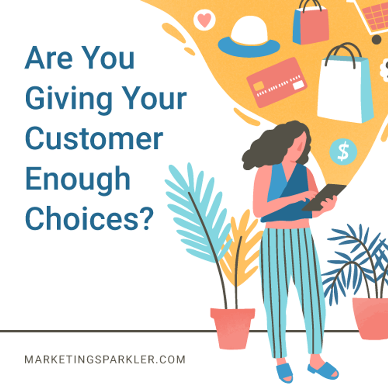 Are You Giving Your Customer Enough Choices 01