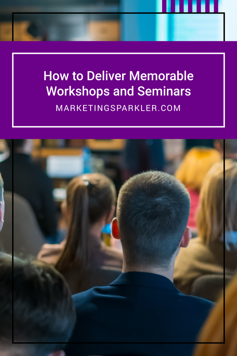 How to Deliver Memorable Workshops and Training Seminars