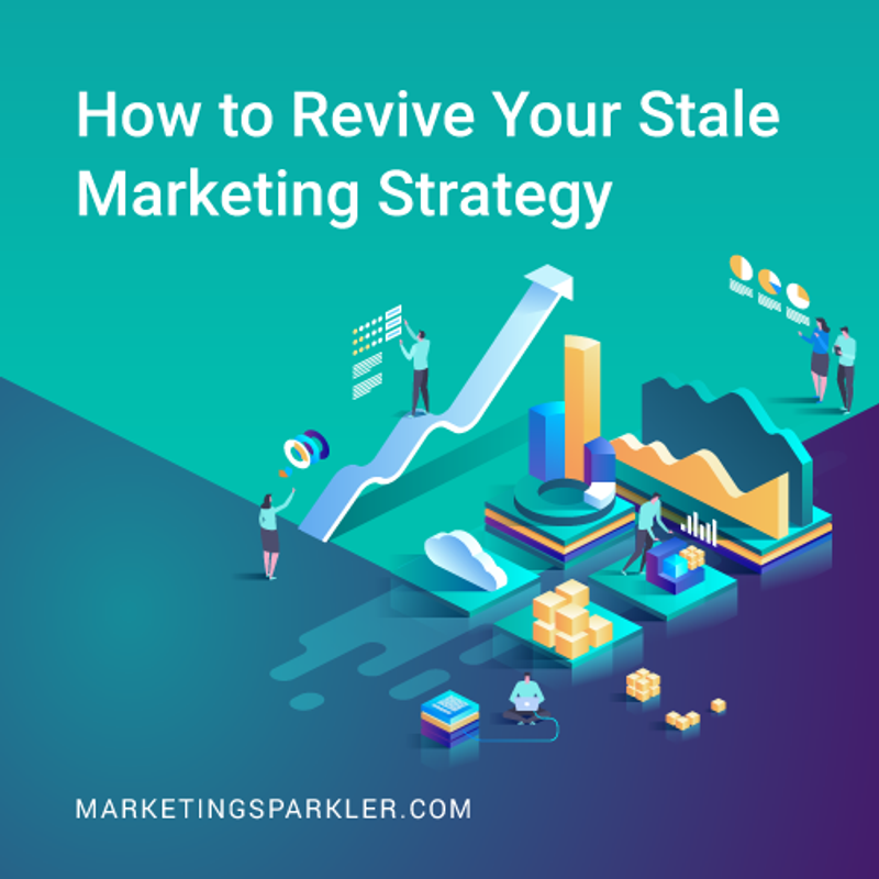 How to Revive Your Stale Marketing Strategy 01