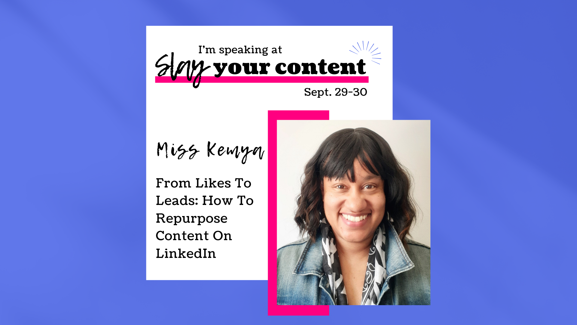 Miss Kemya Speaks at Slay Your Content Sept 2021 FB Header