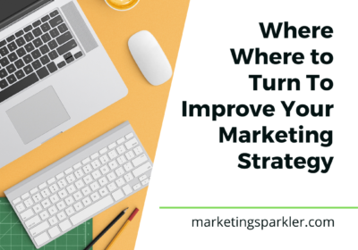 Where to Turn To Improve Your Marketing Strategy