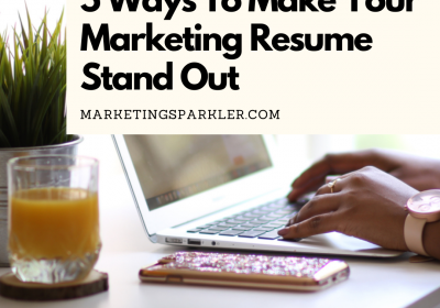 5 Ways To Make Your Marketing Resume Stand Out