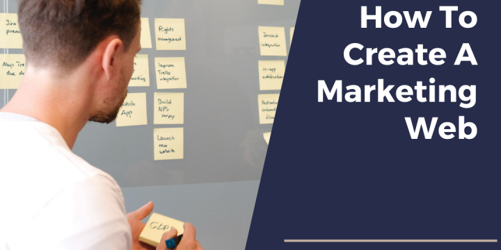 How To Create A Marketing Web (That Sticks)