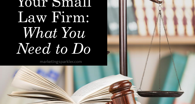 How to Grow Your Small Law Firm: What You Need to Do