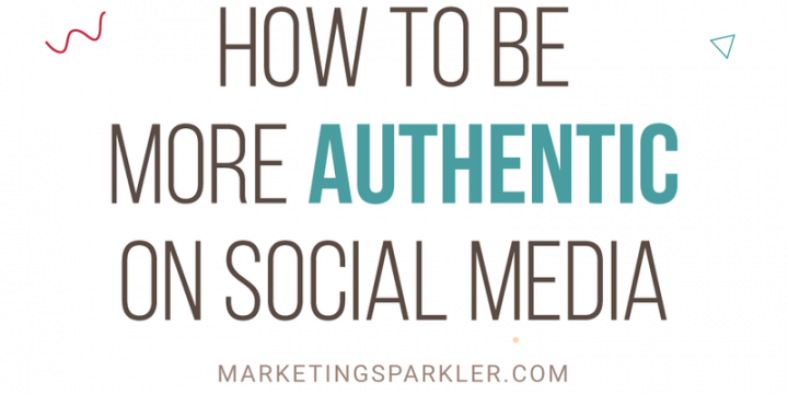 How To Be More Authentic On Social Media